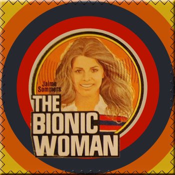 31 Heroines of March 2010: Bionic Woman