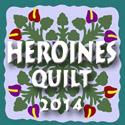 Heroines Quilt 2014