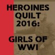 Heroines Quilt 2016: Girls of WWI 110x110 logo