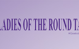 Girl Museum has partnered with Ladies of the Round Table!