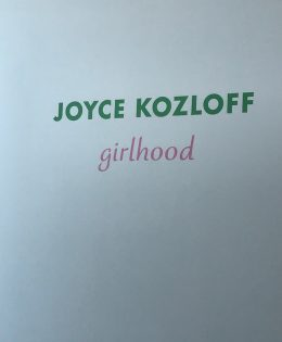 Art Review: Girlhood by Joyce Kozloff