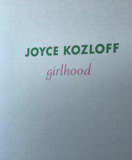 Art Review: Girlhood by Joyce Kozloff