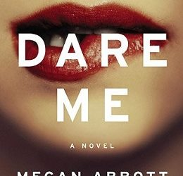 Book Review: Dare Me, by Megan Abbott