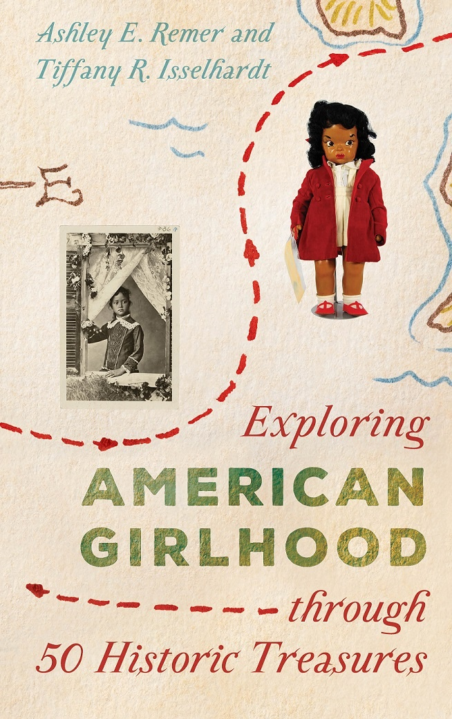 Book cover, Exploring American Girlhood through 50 Historic Treasures