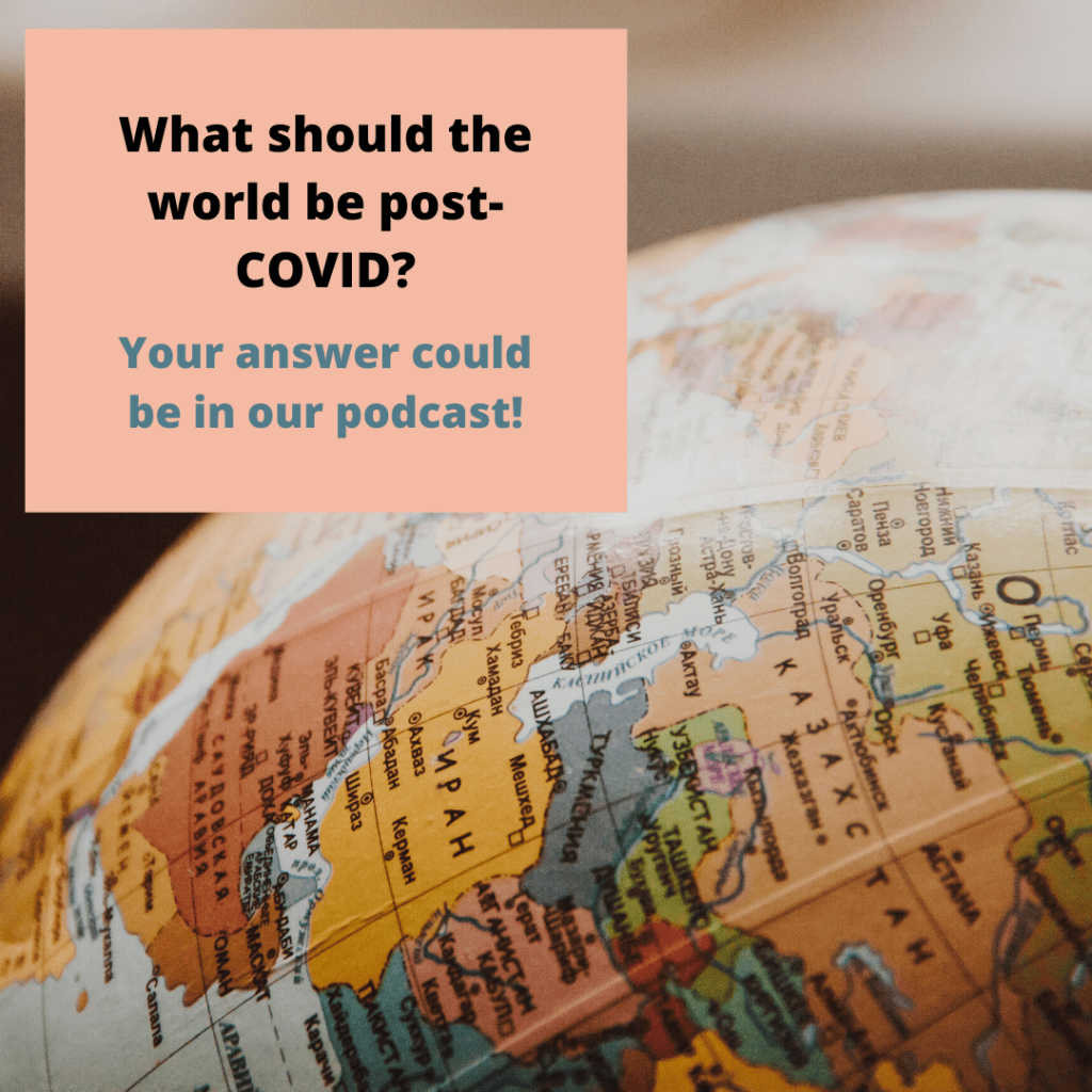 """Picture of globe with words """"What should the world be post-COVID?"""""""