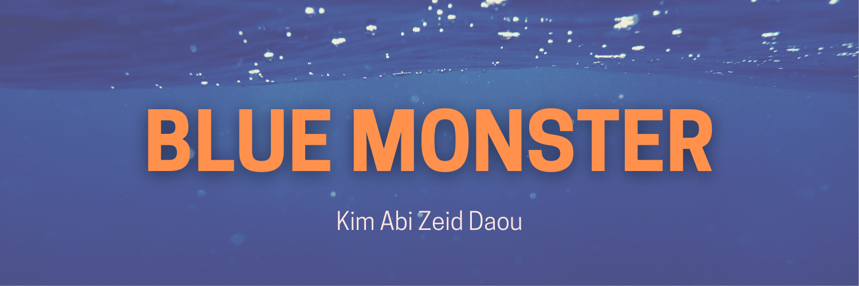Blue Monster - Kim Abi Zeid Daou